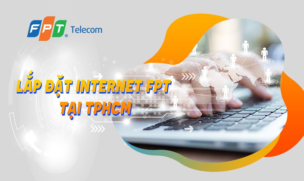 Dịch vụ lắp đặt Internet FPT tại TPHCM